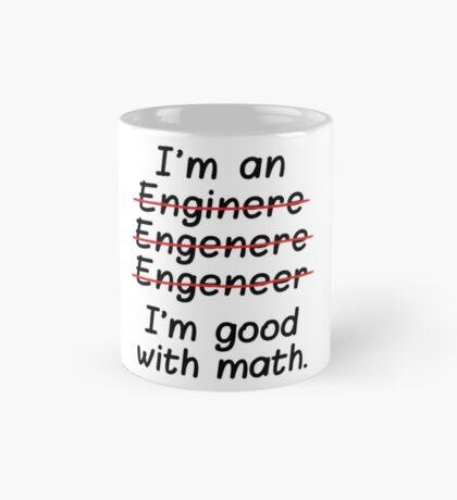 I'm an Engineer I'm Good at Math Mug