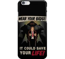 Wear Your Badge! iPhone Case/Skin
