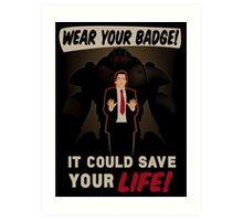 Wear Your Badge! Art Print