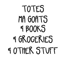 Totes Ma Goats & Books & Groceries & Other Stuff Tote Bag Black and White by CorrieJacobs