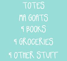 Totes Ma Goats & Books & Groceries & Other Stuff Tote Bag by CorrieJacobs
