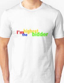 I'm the highest bidder T-Shirt