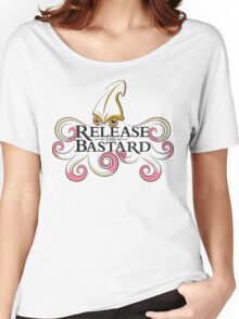 Release the Bastard Women's Relaxed Fit T-Shirt