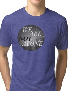 Alone? Tri-blend T-Shirt