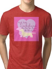 """""""Small, Little Dachshund How Did You Become the Boss of Me?"""" Doxie Weenie Dog Pink Purple Girly Girlie Silhouette  Tri-blend T-Shirt"""