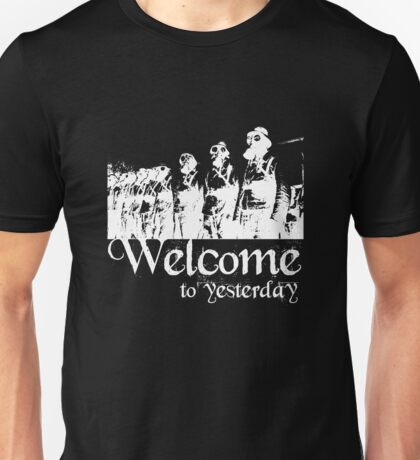 Welcome to yesterday... T-Shirt