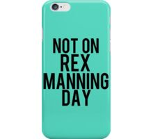 Empire Records Not On Rex Manning Day iPhone Case/Skin