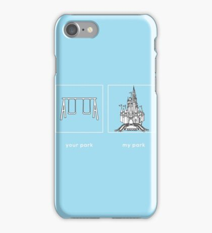 Your park, my park - WDW iPhone Case/Skin