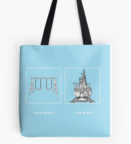Your park, my park - WDW Tote Bag