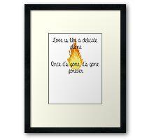 Love is like a flame Framed Print