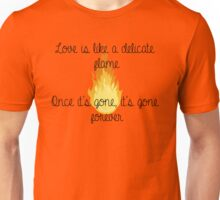 Love is like a flame Unisex T-Shirt