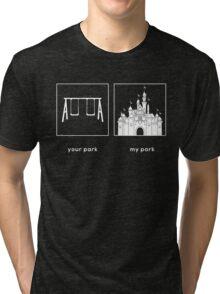 Your park, My park- DL Tri-blend T-Shirt