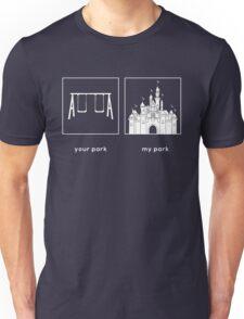 Your park, My park- DL Unisex T-Shirt