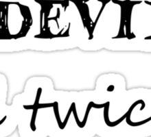 Clever as the Devil and twice as pretty Sticker