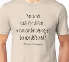 Man is not made for Defeat Unisex T-Shirt
