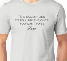 Easiest Lies Unisex T-Shirt