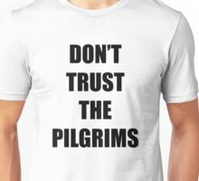 Don't Trust the Pilgrims Addams Family Values  Unisex T-Shirt