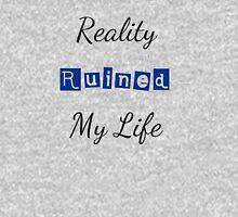 Reality Ruined My Life Unisex T-Shirt