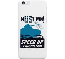 Must Win! Speed Up Production -- WWII Poster iPhone Case/Skin