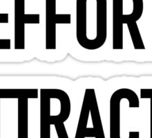 Effort is Attractive - Hipster/Tumblr/Trendy Typography Sticker