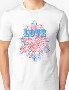 LOVE roses are red Unisex T-Shirt