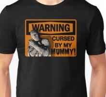 WARNING: Cursed by my MUMMY! Unisex T-Shirt