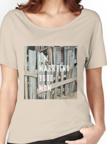 I'm Marrying Your Mom - imaginary band Women's Relaxed Fit T-Shirt