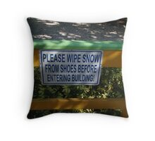 Please wipe snow from shoes  Throw Pillow