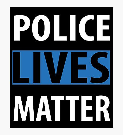 POLICE LIVES MATTER Photographic Print
