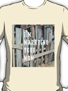 I'm Marrying Your Mom - imaginary band T-Shirt