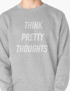 Think Pretty Thoughts (White) - Hipster/Funny/Trendy Meme T-Shirt