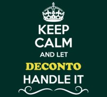 Keep Calm and Let DECONTO Handle it T-Shirt