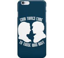 Good Things Come to Those Who Wait iPhone Case/Skin