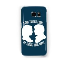 Good Things Come to Those Who Wait Samsung Galaxy Case/Skin
