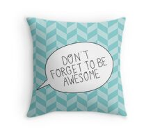 """Don't Forget To Be Awesome"" Bubble Throw Pillow"