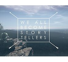We All Become Story Tellers Photographic Print