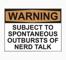 WARNING: SUBJECT TO SPONTANEOUS OUTBURSTS OF NERD TALK One Piece - Short Sleeve