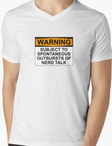 WARNING: SUBJECT TO SPONTANEOUS OUTBURSTS OF NERD TALK Mens V-Neck T-Shirt