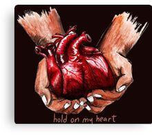 Hold on My Heart Canvas Print