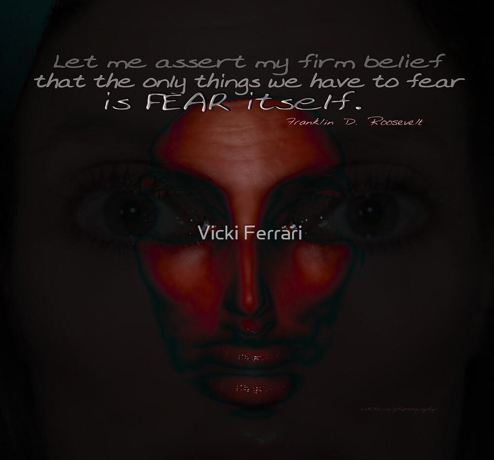 Never Fear Fear © Vicki Ferrari Photography by Vicki Ferrari