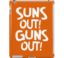Suns Out Guns Out shirt, tank top and more iPad Case/Skin