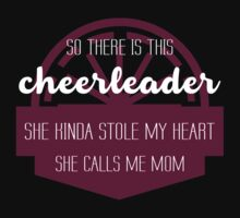 So there is this Cheerleader, she kinda stole my Heart she calls me Mom #9100208 by mycraft