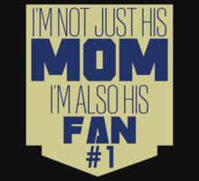 I'm not Just His Mom, I'm also his Fan #9100211 by mycraft