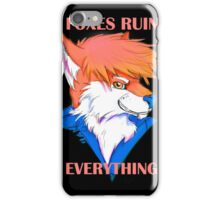 Foxes Ruin Everything iPhone Case/Skin
