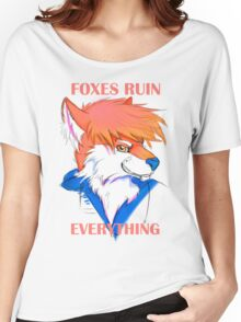 Foxes Ruin Everything Women's Relaxed Fit T-Shirt