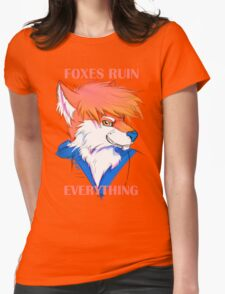 Foxes Ruin Everything Womens Fitted T-Shirt