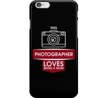 Photographer loves being a Mom #9100213 iPhone Case/Skin