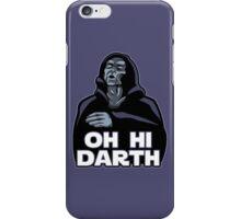 Oh hi Darth! iPhone Case/Skin