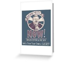 Serenity NOW Health Center & Day Spa (diSTRESSED) Greeting Card