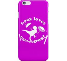 T-Rex Loves Tightropes! iPhone Case/Skin